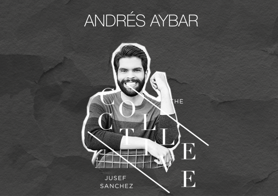 Andres Aybar, The Collective by Jusef Sánchez