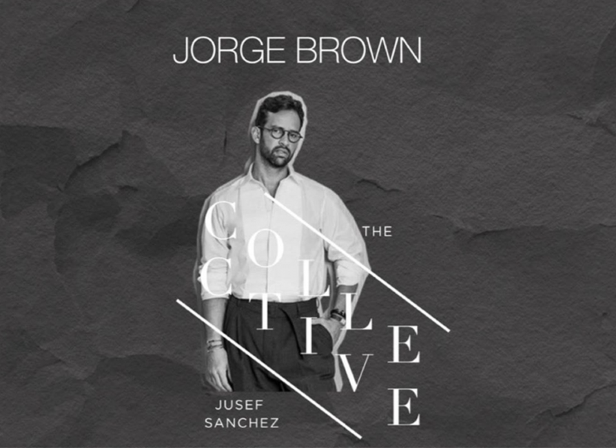 Jorge Brown, The Collective by Jusef Sánchez